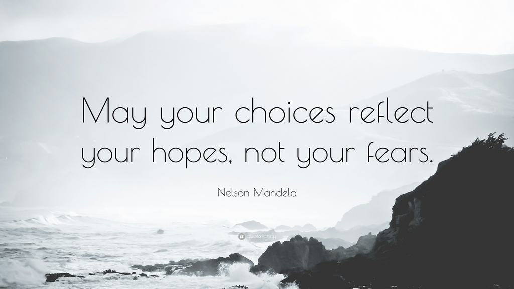 May your choices nelson mandela