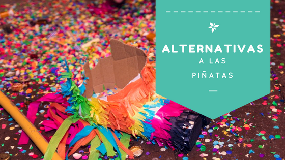ALternativas a las piñatas