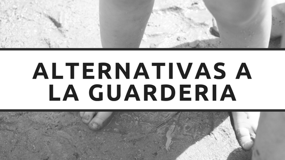 Alternativas a la guarderia