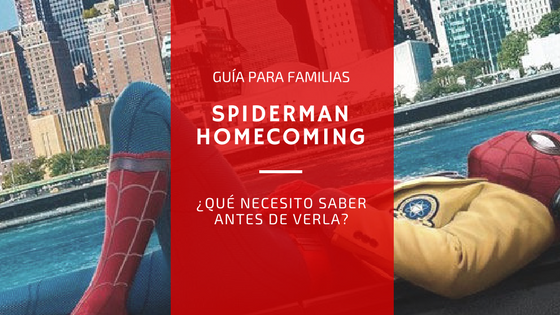 Guía para familias: Spiderman Homecoming