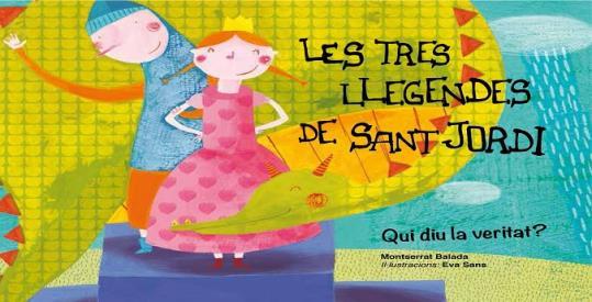 """portada del libro """"las tres llegendes de Sant Jordi"""" Quí diu la veritat?"""
