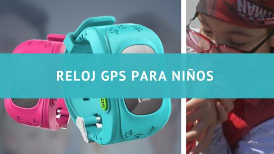07cecfc1588c Reloj GPS para niños con localizador- Opinión y funcionamiento